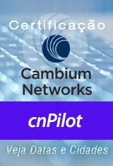 cnPilot Wi-Fi Corporativo Cambium (Certificação) - diversas cidades Brasil
